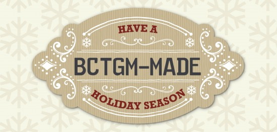BCTGM-Made Holiday 2012
