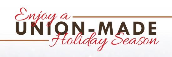 Enjoy a Union-Made Holiday Season